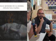 Entrevista. Por el sendero de Alfredo Soto Guillén